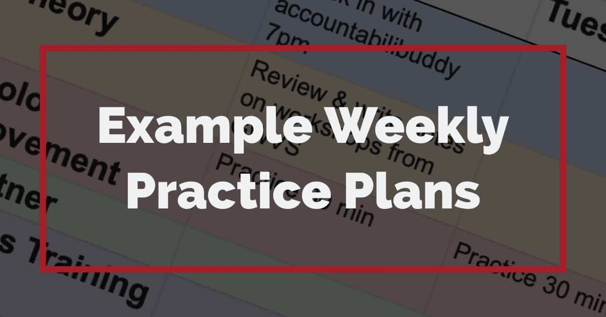 Example Weekly Practice Plans